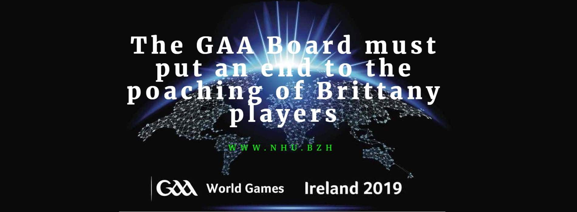 The GAA Board must put an end to the poaching of Brittany players